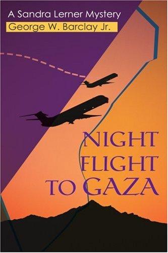 Night Flight to Gaza: A Sandra Lerner Mystery