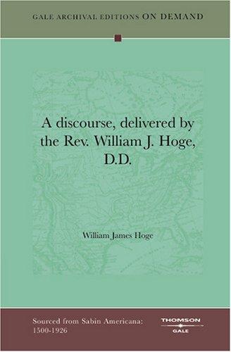 Portada del libro A Discourse, Delivered By The Rev. William J. Hoge, D.D.
