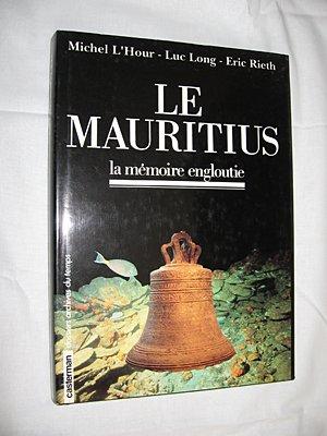 Le Mauritius: La mémoire engloutie (Dossiers Archives du temps) par Michel Lhour