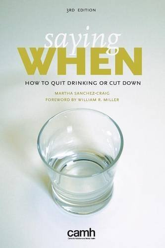 Saying When: How to Quit Drinking or Cut Down by Martha Sanchez-Craig (2015-03-15)