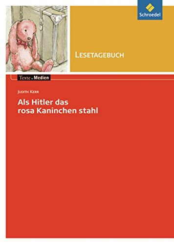 Texte.Medien: Judith Kerr: Als Hitler das rosa Kaninchen stahl: Lesetagebuch Einzelheft