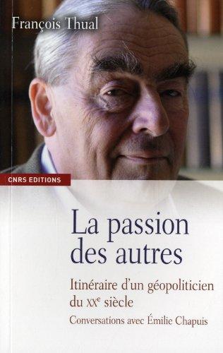 La Passion des autres. Entretiens avec Emilie Chapuis par Francois Thual