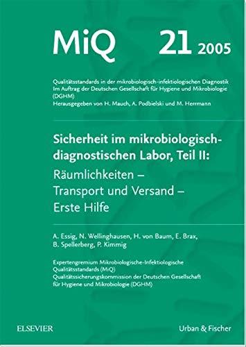 MIQ 21: Sicherheit im mikrobiologisch-diagnostischen Labor, Teil II: Räumlichkeiten - Transport und Versand - Erste Hilfe