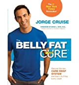 The Belly Fat Cure?: Discover the New Carb Swap System? and Lose 4 to 9 lbs. Every Week by Cruise, Jorge (2015) Paperback