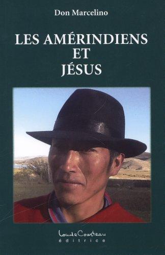 Les Amérindiens et Jésus par Don Marcelino