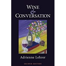 Wine and Conversation by Adrienne Lehrer (23-Apr-2009) Paperback