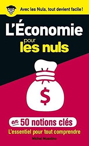 50 notions clés sur l'économie pour les Nuls par Michel MUSOLINO