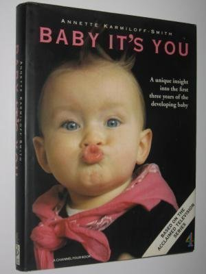 Baby It's You: A Unique Insight into the First Three Years of the Developing Baby by Annette Karmiloff-Smith (1994-08-01)