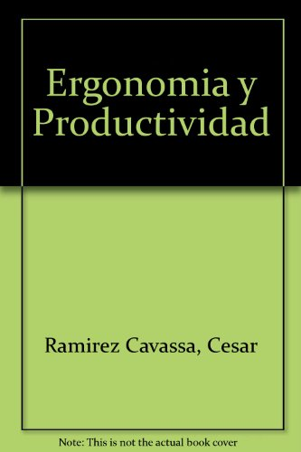 Ergonomia Y Productividad/Ergonomics and Productivity