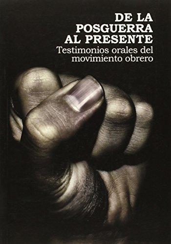De la posguerra al presente: Testimonios orales del movimiento obrero