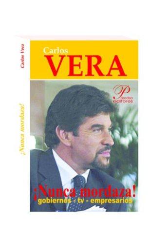 ¡Nunca mordaza! (El oficio de contar nº 6) por Carlos Vera