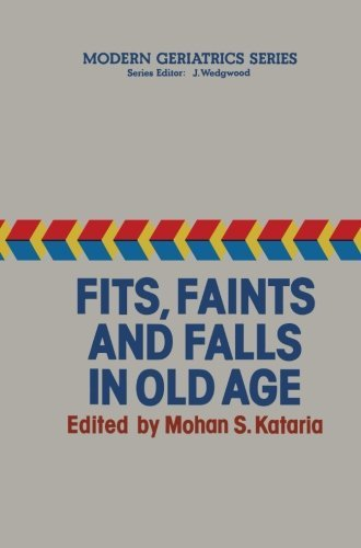 Fits, Faints and Falls in Old age (Modern Geriatrics Series) (2013-10-04)