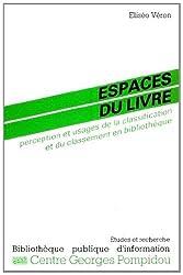 Espaces du livre: Perception et usages de la classification et du classement en bibliothèque