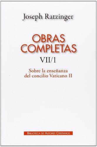 Obras completas de Joseph Ratzinger. VII/1: Sobre la enseñanza del Concilio Vaticano II: Formulación, transmisión, interpretación: 7 (MAIOR) por Joseph Ratzinger