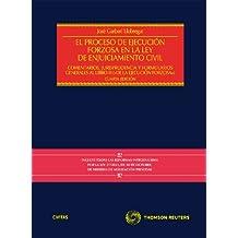 El Proceso de Ejecución Forzosa en la Ley de Enjuiciamiento Civil - Comentarios,Jurisprudencia y formularios generales al Libro III (Estudios y Comentarios de Legislación)