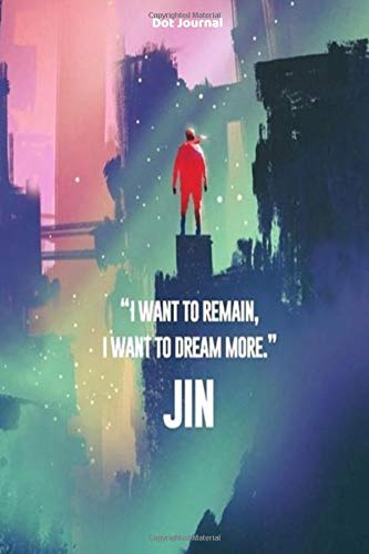 JIN Dot Journal: I Want To Remain, I Want To Dream More por BTS Society