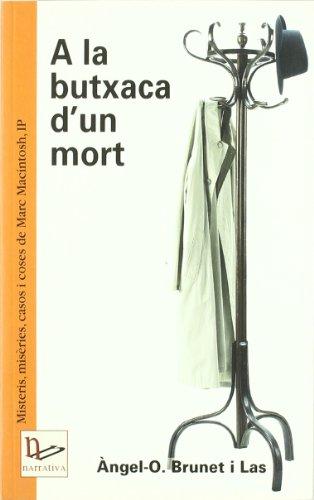 A la butxaca d'un mort: Misteris, misèries, casos i coses de Marc Macintosh, IP (Narrativa)