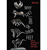 [(Why Cats Land on Their Feet: And 76 Other Physical Paradoxes and Puzzles)] [ By (author) Mark Levi ] [May, 2012]