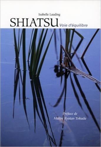 Shiatsu : Voie d'quilibre de Isabelle Laading (15 octobre 1999) Broch