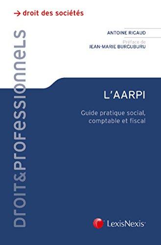 L'AARPI: Guide pratique social, comptable et fiscal