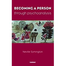 By Neville Symington Becoming a Person Through Psychoanalysis [Paperback]