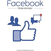 Facebook, mode d'emploi
