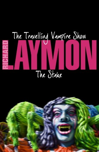 The Travelling Vampire Show & The Stake: Two thrilling vampire horror novels (English Edition)