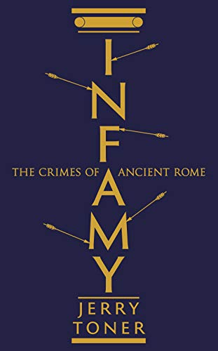 Infamy: The Crimes of Ancient Rome (English Edition)