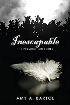 Inescapable (The Premonition Series Book 1) (English Edition) di [Bartol, Amy A]