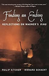 Finding an Ending: Reflections on Wagner's Ring by Philip Kitcher (2005-09-22)