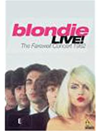 Blondie Live ! : The Farewell Concert