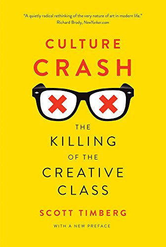 Culture Crash : The Killing of the Creative Class