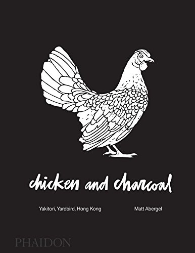 Chicken and charcoal : Yakitori, Yardbird, Hong Kong par Matt Abergel