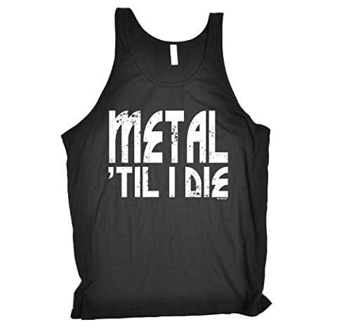 METAL TILL I DIE (L - BLACK) NEW PREMIUM TANK VEST TOP (BE104) - Slogan Funny Clothing Joke Novelty Vintage retro top Mens Ladies Womens Girl Boy Men Women tshirt Tees Tee muscle shirts Fashion Urban Cool geek rock death punk band singer groupie drummer bass guitar power speaker hard rocker goth emo skater metallica guns n roses black sabbath iron maiden death for Birthday Christmas Presen - by