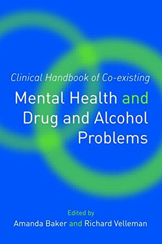 [(Clinical Handbook of Co-existing Mental Health and Drug and Alcohol Problems)] [Edited by Amanda Baker ] published on (March, 2007)