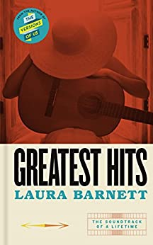 Greatest Hits: From the bestselling author of The Versions of Us by [Barnett, Laura]