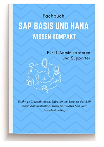 sap-basis-und-hana-wissen-kompakt-sap-basis-und-hana-transaktionen-plus-troubleshooting