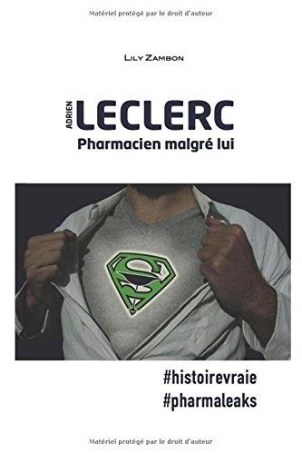 Adrien Leclerc, Pharmacien malgré lui.