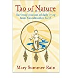 [(Tao of Nature: Earthway's Wisdom of Daily Living from Grandmother Earth)] [Author: Mary Summer Rain] published on (March, 2003)