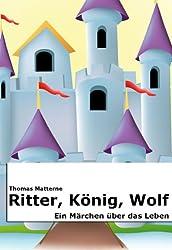 Ritter, König, Wolf