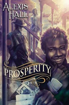 [Prosperity] (By (author)  Alexis Hall) [published: October, 2014]