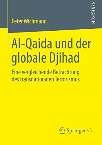 Al-Qaida und der globale Djihad: Eine vergleichende Betrachtung des transnationalen Terrorismus