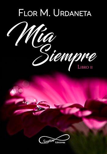 Mía Siempre por Flor M. Urdaneta