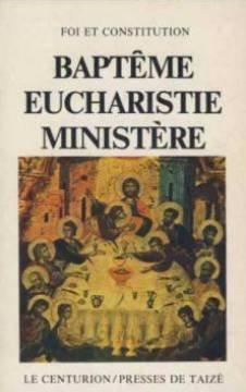 Baptême, eucharistie, ministère
