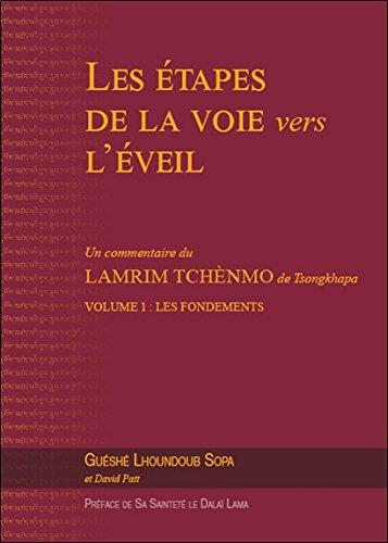 Les étapes de la voie vers l'éveil : Un commentaire du Lamrim Tchènmo de Tsongkhapa Volume 1, Les fondements