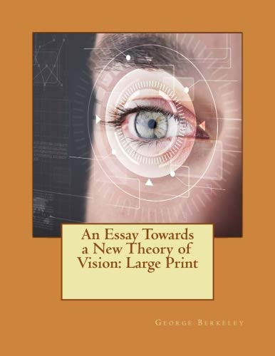 An Essay Towards a New Theory of Vision: Large Print