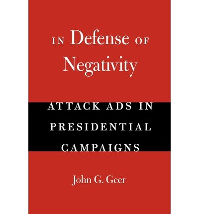 In Defense of Negativity: Attack Ads in Presidential Campaigns (Studies in Communication, Media, and Public Opinion) (Paperback) - Common
