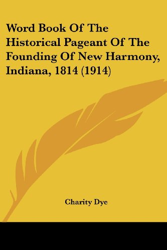 Word Book of the Historical Pageant of the Founding of New Harmony, Indiana, 1814 (1914)