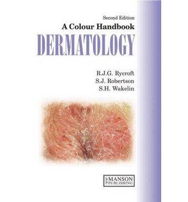 [(Dermatology: A Colour Handbook)] [Author: Rycroft J. G. Richard] published on (January, 2010)