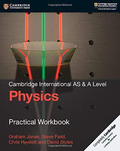 Cambridge International AS & A Level Physics Practical Workbook (Cambridge University Press)